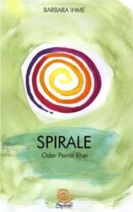 SPIRALE oder panta rhei – Buch von Barbara Ihme